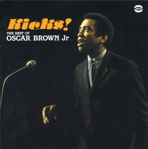 Kick! The Best Of Oscar Brown Jr. [Import]