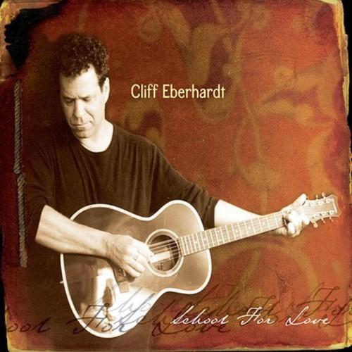 Cliff Eberhardt - School For Love
