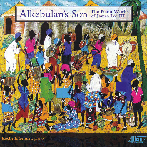 Alkebulan's Son: Piano Works of James Lee III
