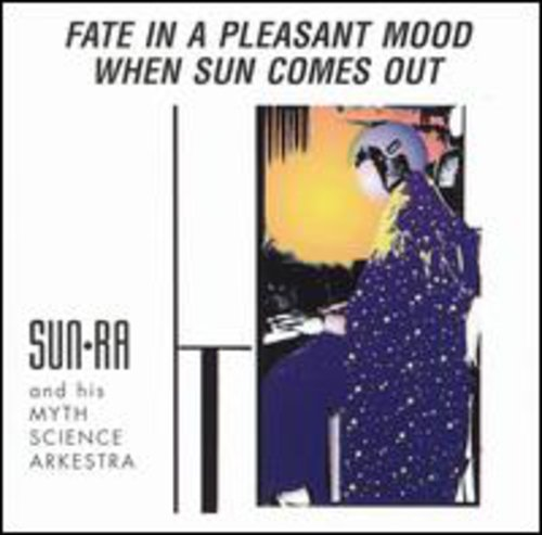 Sun Ra & His Arkestra - Fate In A Pleasant Mood/When S