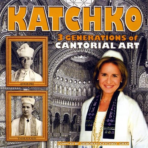 Katchko Three Generations of Cantorial Art