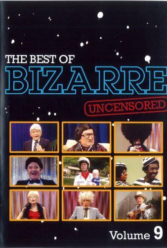 The Best of Bizarre: Volume 9 (Uncensored)