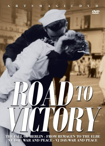 Road to Victory: Fall of Berlin - From Remagen to the Elbeve Day - WarAnd Peace - VJ Day War and Peace