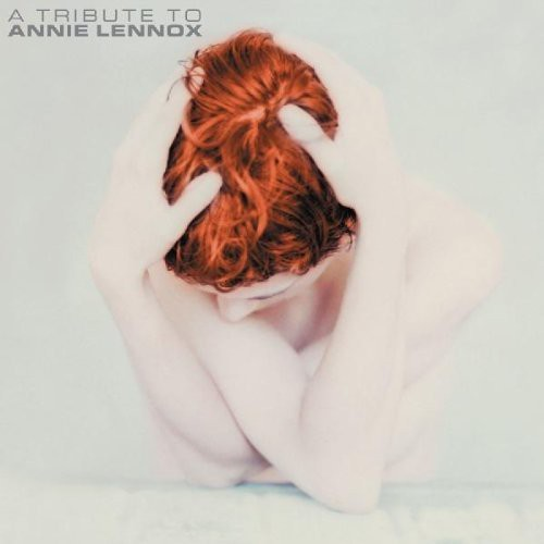 A Tribute To Annie Lennox