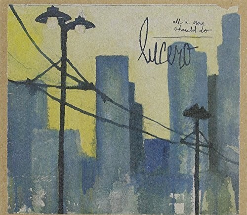 Lucero - All A Man Should Do [Import]