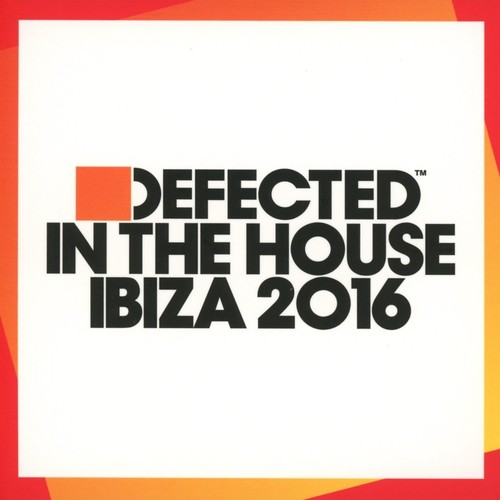 Defected In The House Ibiza 2016