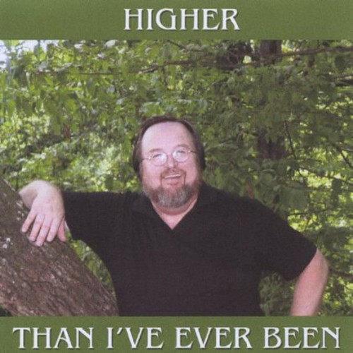 Higher Than I've Ever Been