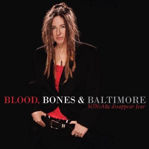 Sonia & Disappear Fear - Blood Bones & Baltimore