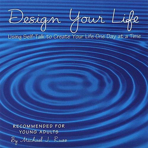 Design Your Life Using Self-Talk to Create Your Li