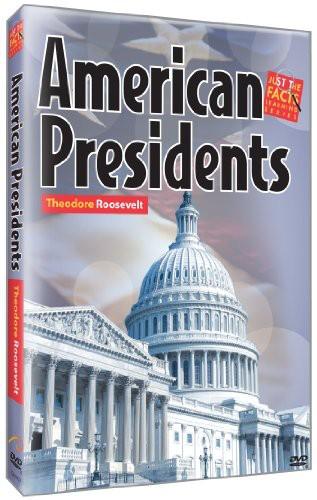 American Presidents: Theodore Roosevelt