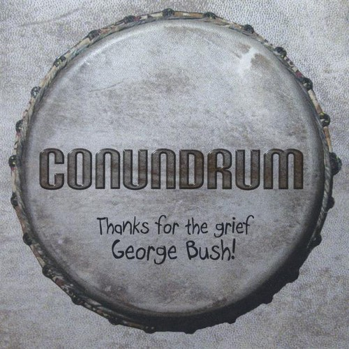 Thanks for the Grief George Bush