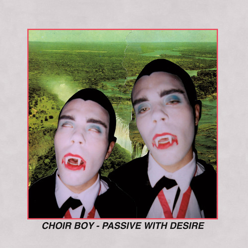 Choir Boy - Passive With Desire (Blk)