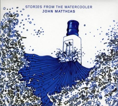 John Matthias - Stories from the Watercooler