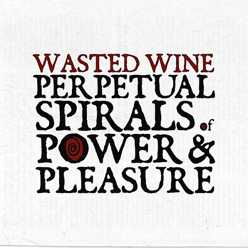 Perpetual Spirals of Power & Pleasure