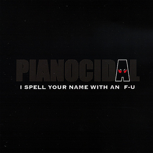 I Spell Your Name With An F-U