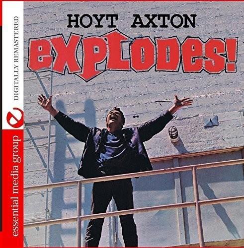 Hoyt Axton - Explodes!
