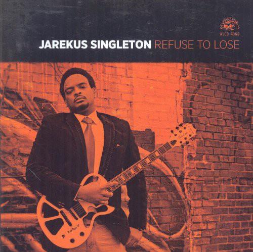 Jarekus Singleton - Refuse to Lose