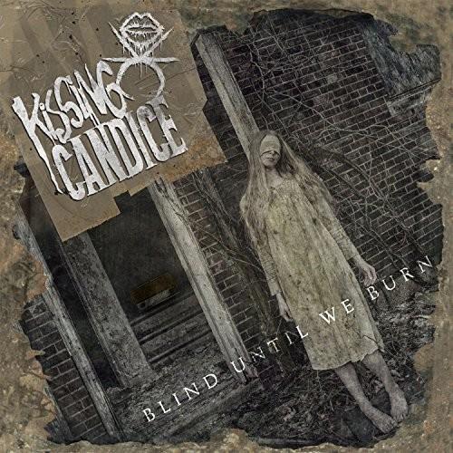 Kissing Candice - Blind Until We Burn