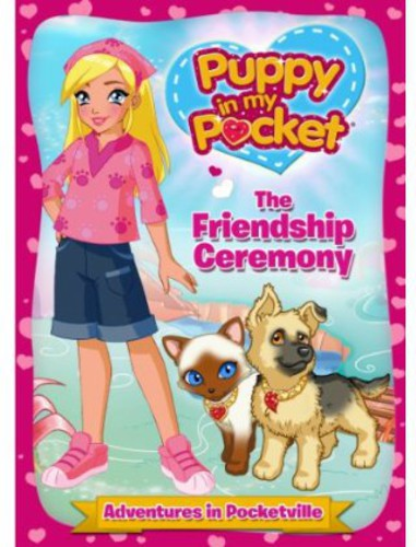 Puppy in My Pocket: The Friendship Ceremony