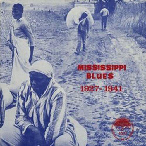 Mississippi Blues 1927 - 1941