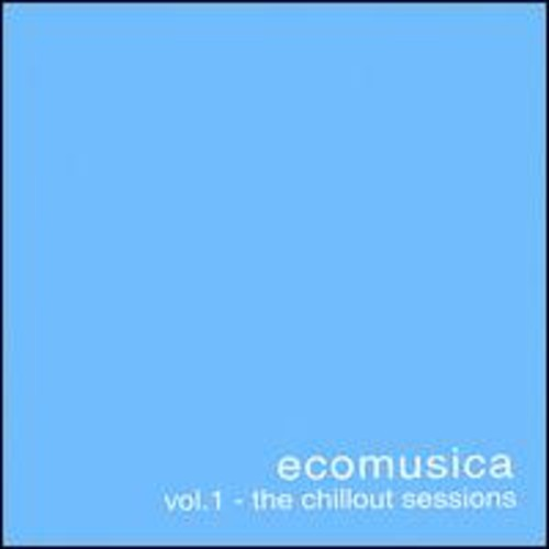 Ecomusica: Chillout Sessions 1
