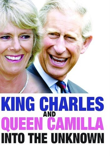 King Charles and Queen Camilla: Into the Unknown