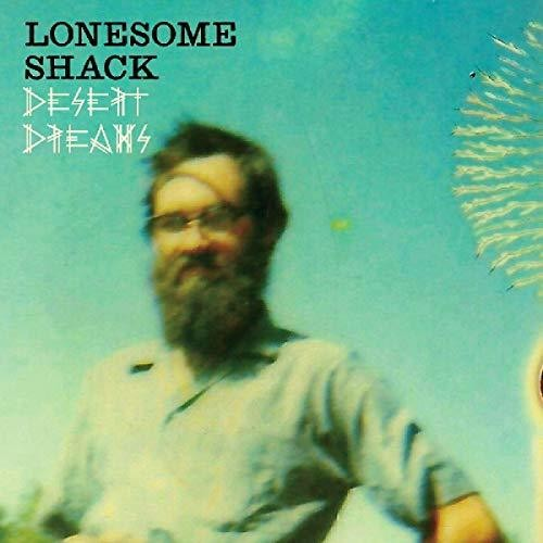 Lonesome Shack - Desert Dreams