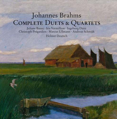 Johannes Brahms: Complete Duets & Quartets