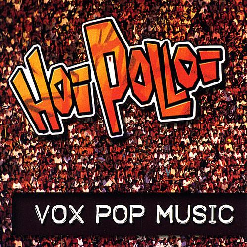 Hoi Polloi - Vox Pop Music
