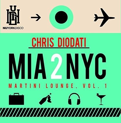 Chris Diodati - Mia 2 Nyc - Martini Lounge, Vol. 1