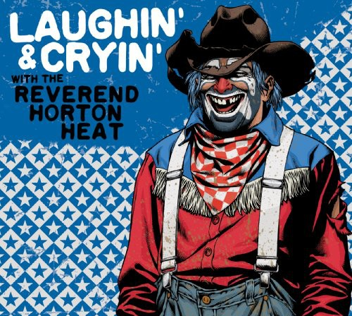 Reverend Horton Heat - Laughin' & Cryin' With The Reverend Horton Heat