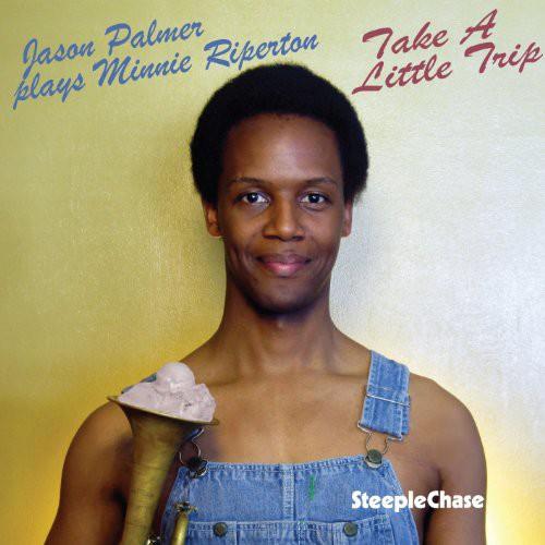 Jason Palmer - Take A Little Trip-Jp Plays Minnie Riperton (Spa)