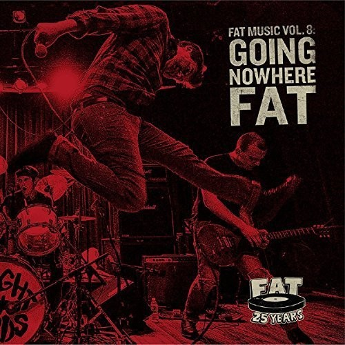 Fat Music, Vol. 8: Going Nowhere Fat