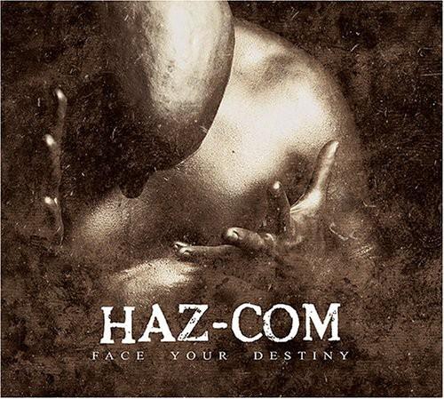 Haz-Com : Face Your Destiny