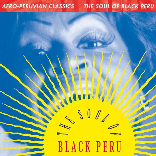 Afro-Peruvian Classics: The Soul of Black Peru /  Various