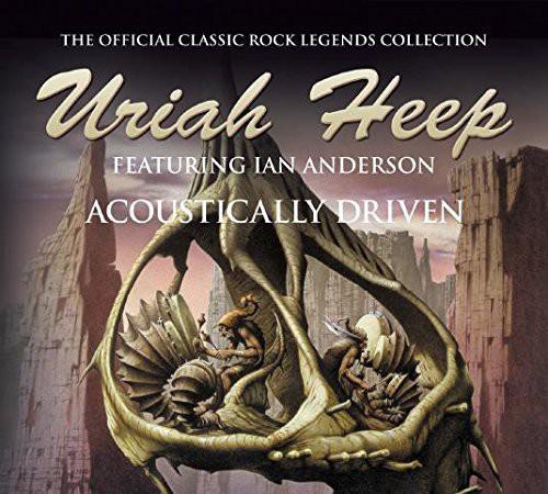 Uriah Heep - Acoustically Driven (Uk)