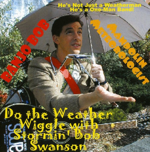 Do the Weather Wiggle with Stormin Bob Swanson