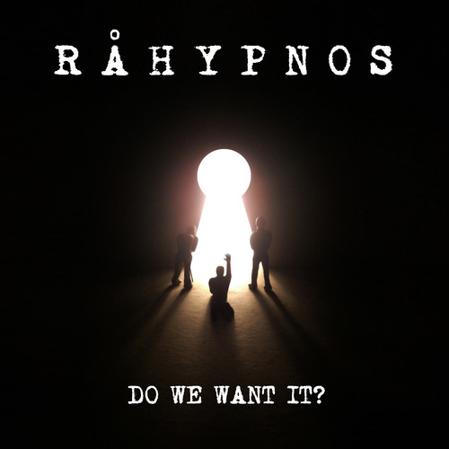 Råhypnos - Do We Want It?