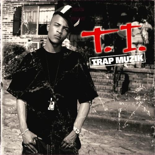 T.I. - Trap Muzik [LP]