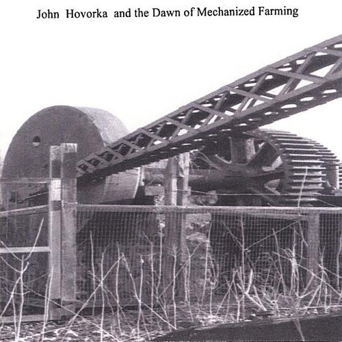 John Hovorka & the Dawn of Mechanized Farming