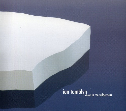 Ian Tamblyn - Voice In The Wilderness