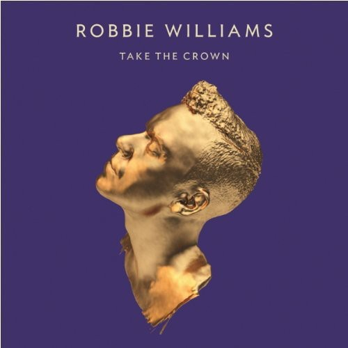 Robbie Williams - Take The Crown (Standard) [Import]