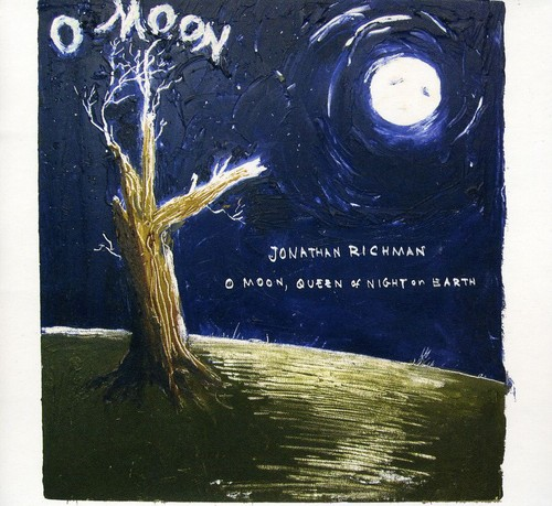 Jonathan Richman - O Moon Queen Of Night On Earth
