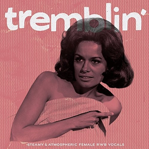 Tremblin' - Steamy & Atmospheric Female /  Various