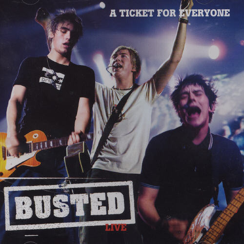 Busted - Live: A Ticket For Everyone (International Version)