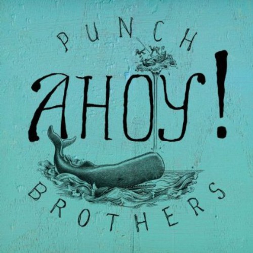 Punch Brothers - Ahoy! [Vinyl]