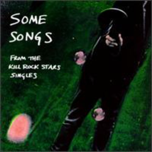 Some Songs from the Kill Rockstars Singles /  Various