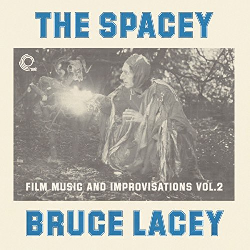 Spacey Bruce Lacey: Film Music & Improvisati