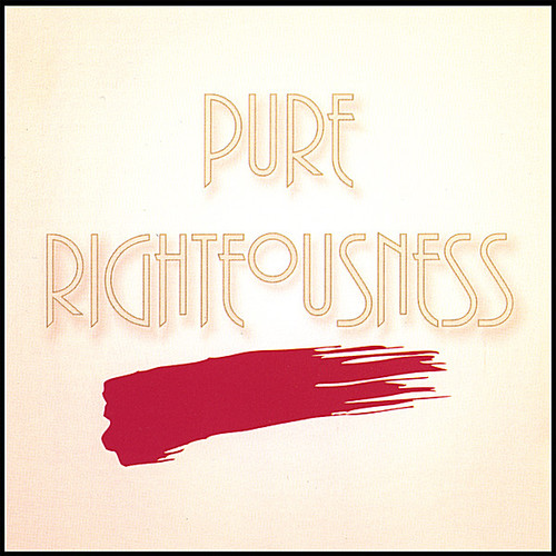 Pure Righteousness
