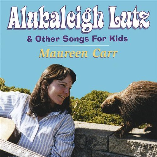 Alukaleigh Lutz & Other Songs for Kids